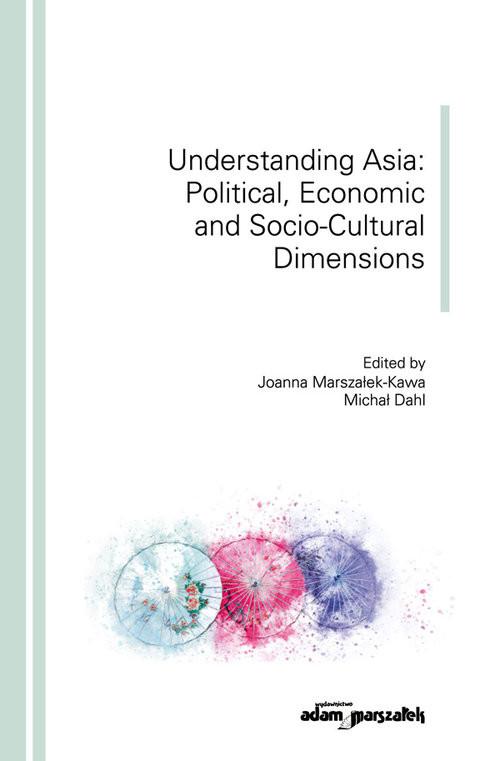 okładka Understanding Asia: Political, Economic and Socio-Cultural Dimensionsksiążka |  |