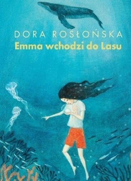 okładka Emma wchodzi do lasu 2książka      Rosłońska Dora