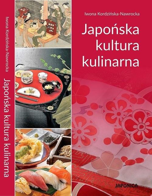 okładka Japońska kultura kulinarnaksiążka |  | Kordzińska-Nawrocka Iwona