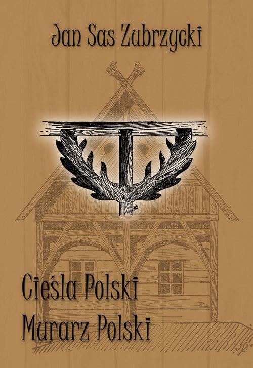 okładka Cieśla Polski Murarz Polski, Książka | Zubrzycki Jan Sas