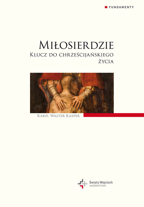 okładka Miłosierdzie. Klucz do chrześcijańskiego życiaksiążka |  | Walter Kasper