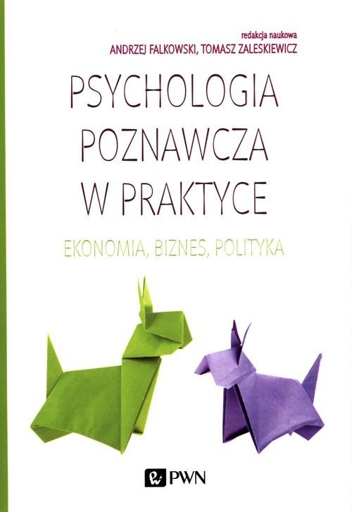 okładka Psychologia poznawcza w praktyce Ekonomia, biznes, politykaksiążka |  |