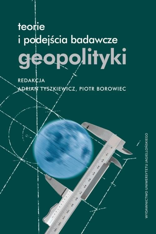 okładka Teorie i podejścia badawcze geopolitykiksiążka     