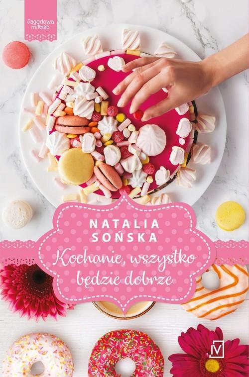 okładka Jagodowa miłość. Tom 5. Kochanie, wszystko będzie dobrzeksiążka |  | Natalia Sońska
