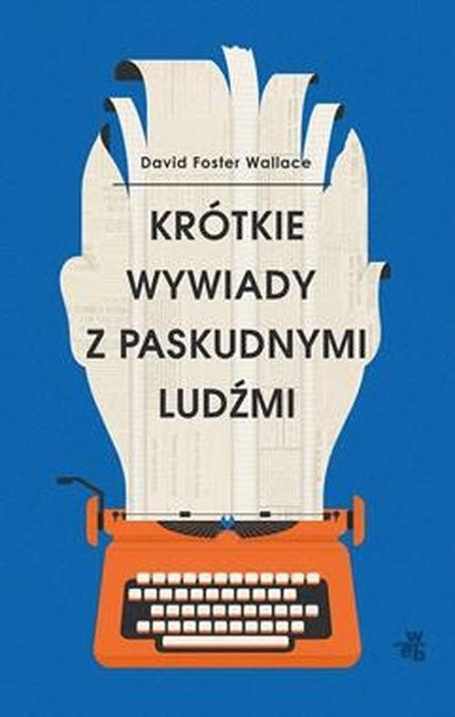 okładka Krótkie wywiady z paskudnymi ludźmiksiążka |  | Foster David Wallace