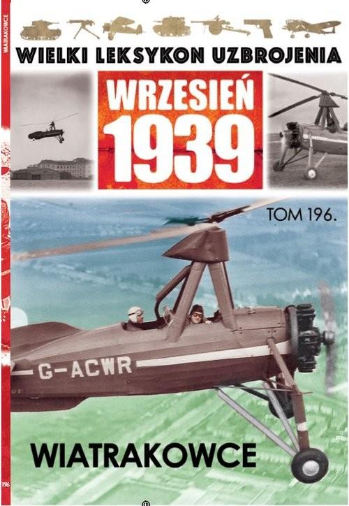 okładka Wielki Leksykon Uzbrojenia Wrzesień 1939 Tom 196 Wiatrakowceksiążka |  |