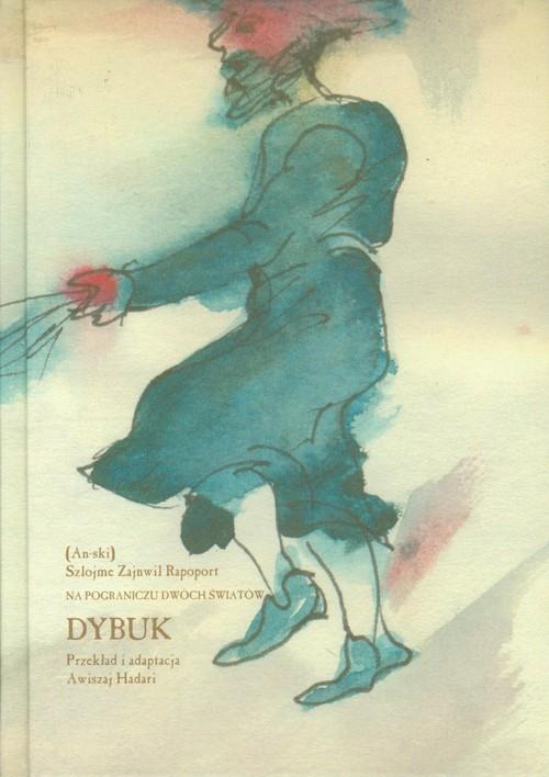 okładka Dybuk Na pograniczu dwóch światówksiążka |  |