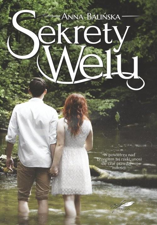 okładka Sekrety Welu, Książka   Balińska Anna