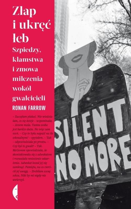 okładka Złap i ukręć łeb Szpiedzy, kłamstwa i zmowa milczenia wokół gwałcicieli, Książka   Farrow Ronan