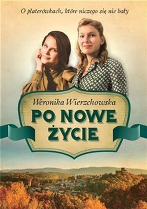 okładka Po nowe życieksiążka |  | Weronika Wierzchowska