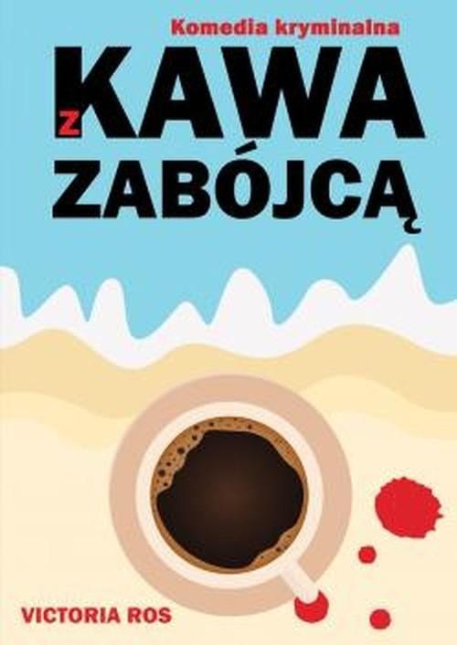 okładka Kawa z zabójcąksiążka |  | Ros Victoria