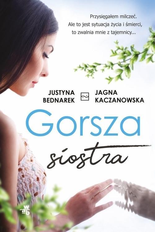 okładka Gorsza siostraksiążka |  | Justyna Bednarek
