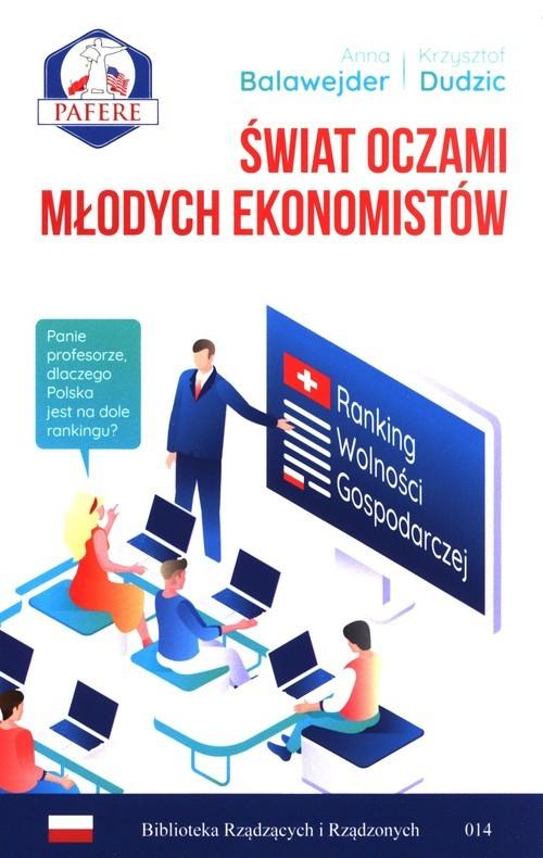 okładka Świat oczami młodych ekonomistówksiążka      Anna Balawejder, Krzysztof Dudzic