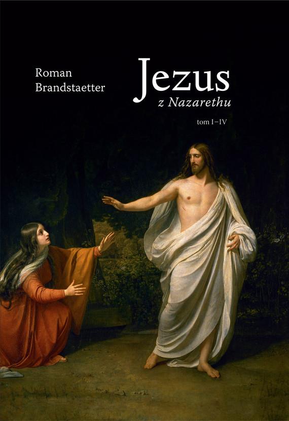 okładka Jezus z Nazarethu (Komplet czterech tomów)ebook | epub, mobi | Roman Brandstaetter
