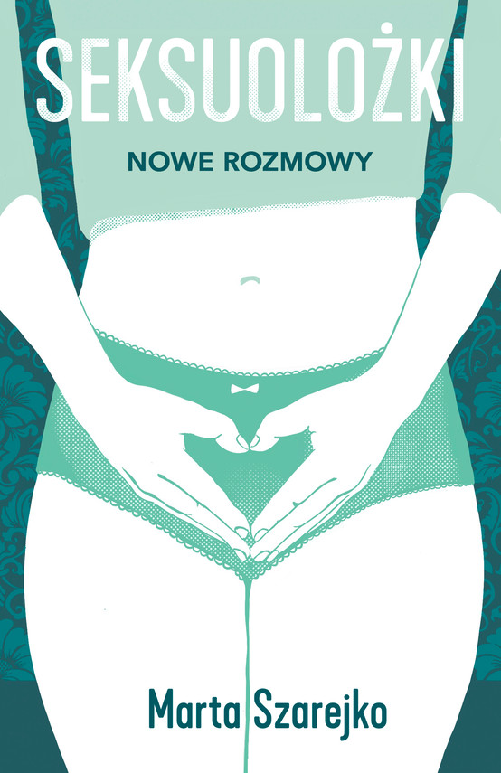 okładka Seksuolożki 2. Nowe rozmowy, Ebook | Marta Szarejko