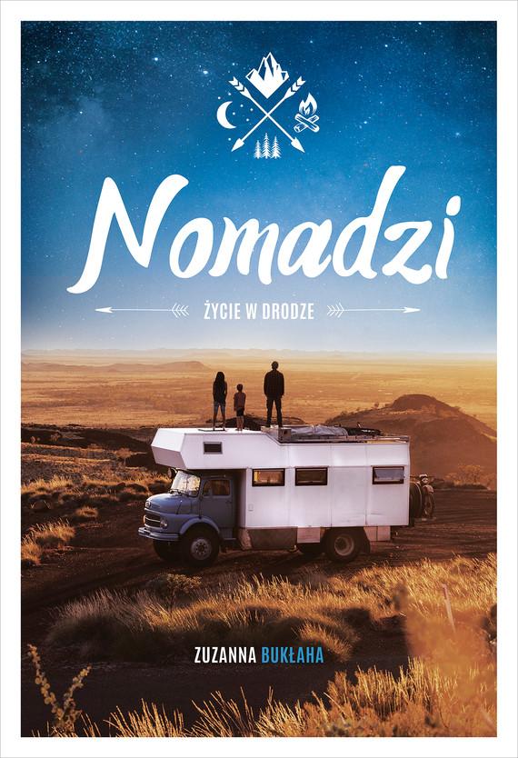 okładka Nomadzi. Życie w drodzeebook | epub, mobi | Zuzanna Bukłaha