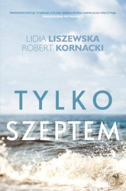 okładka Tylko szeptem, Książka   Lidia Liszewska, Robert  Kornacki