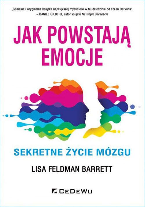okładka Jak powstają emocje. Sekretne życie mózguksiążka |  | Barrett Lisa Feldman