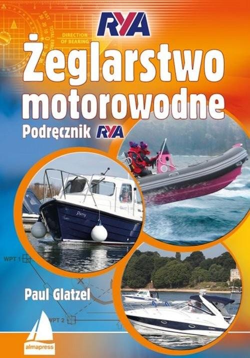 okładka Żeglarstwo motorowodne. Podręcznikksiążka |  | Glatzel Paul
