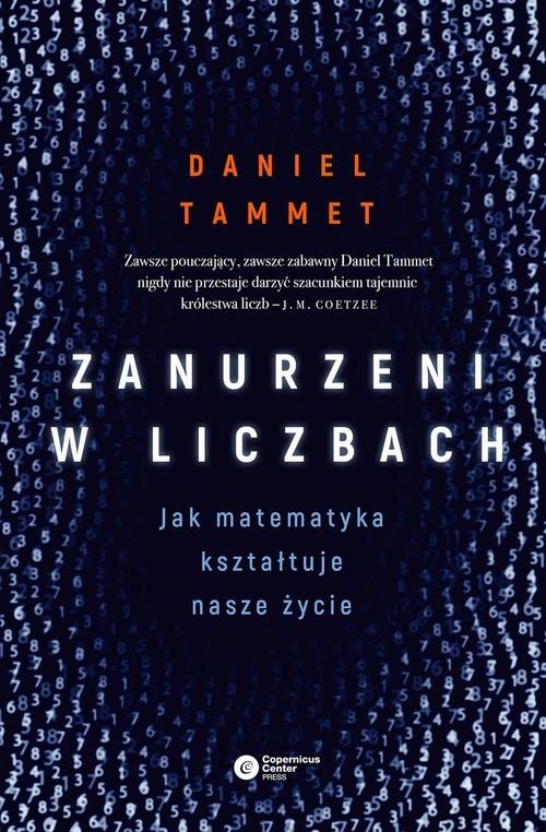 okładka Zanurzeni w liczbach Jak matematyka kształtuje nasze życieksiążka |  | Daniel Tammet