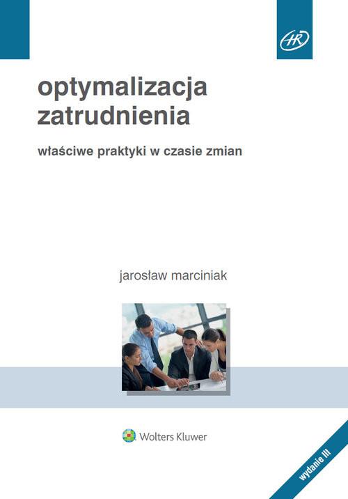 okładka Optymalizacja zatrudnienia Właściwe praktyki w czasie zmianksiążka |  | Marciniak Jarosław