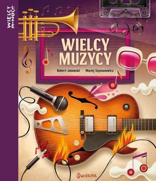 okładka Wielcy muzycy, Książka   Janowski Robert, Maciej  Szymanowicz