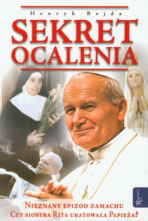 okładka Sekret ocalenia Nieznany epizod zamachu. Czy siostra Rita uratowała Papieża?książka |  | Henryk Bejda