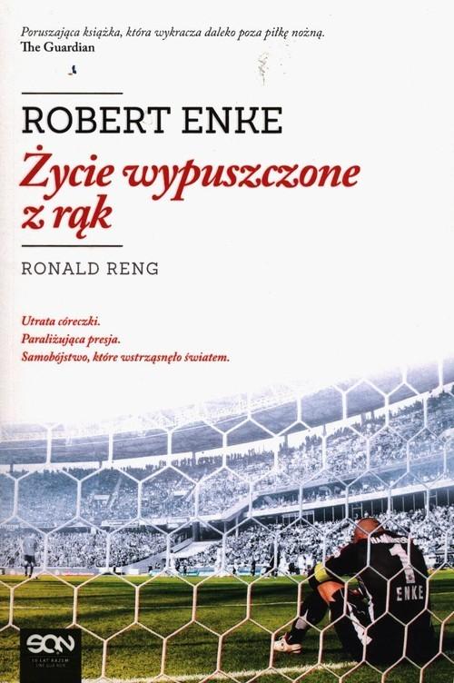 okładka Życie wypuszczone z rąk, Książka   Enke Robert