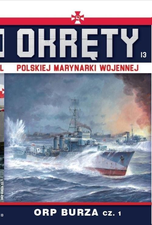 okładka Okręty Polskiej Marynarki Wojennej Tom 13 ORP Burza cz.1, Książka |