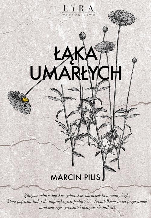 okładka Łąka umarłychksiążka |  | Pilis Marcin