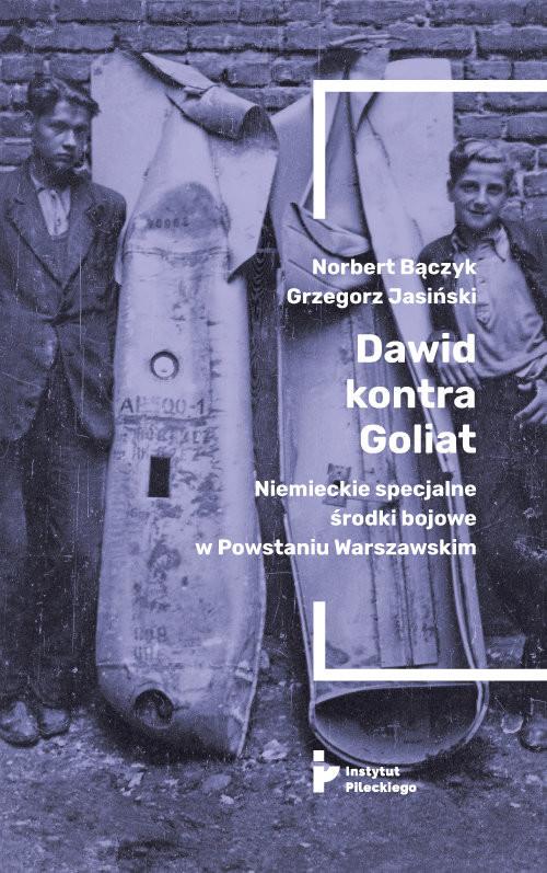 okładka Dawid kontra Goliat Niemieckie specjalne środki bojowe w Powstaniu Warszawskim.książka |  | Praca Zbiorowa