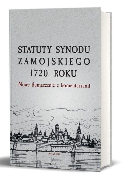 okładka Statuty Synodu Zamojskiego 1720 roku Nowe tłumaczenie z komentarzami, Książka |