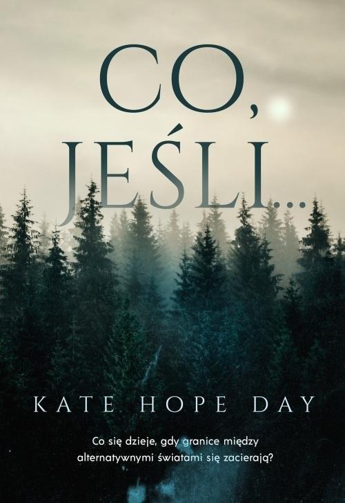 okładka Co, jeśli…książka |  | Kate Hope-Day