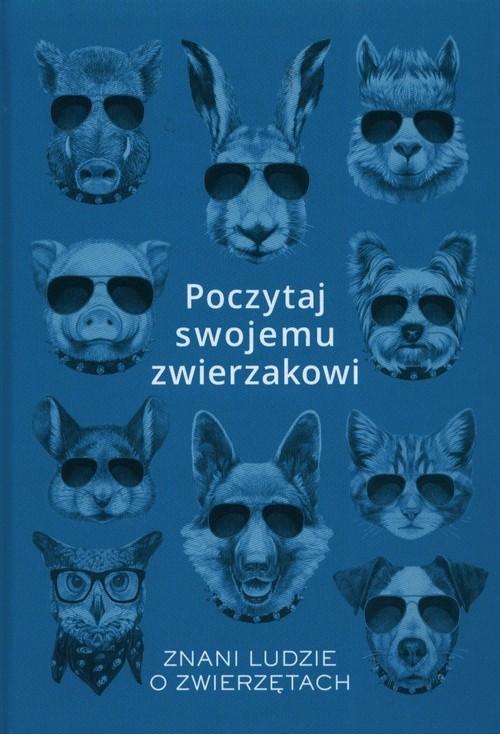okładka Poczytaj swojemu zwierzakowi Znani ludzie o zwierzetachksiążka |  | Rychter Karolina