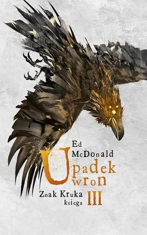 okładka Upadek wron Znak Kruka Księga 3książka |  | McDonald Ed