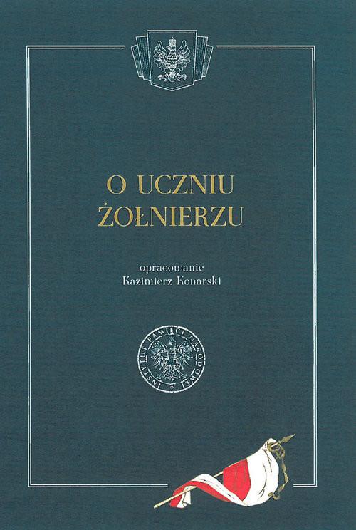 okładka O uczniu żołnierzu, Książka | Konarski Kazimierz