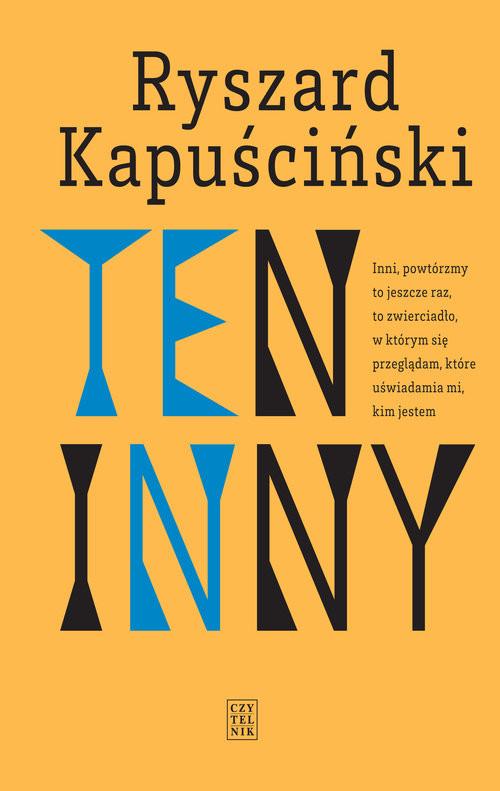okładka Ten Inny, Książka   Ryszard Kapuściński