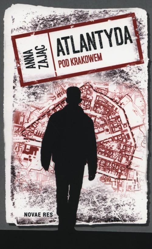 okładka Atlantyda pod Krakowem, Książka   Anna  Zając