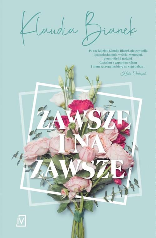okładka Zawsze i na zawszeksiążka |  | Bianek Klaudia