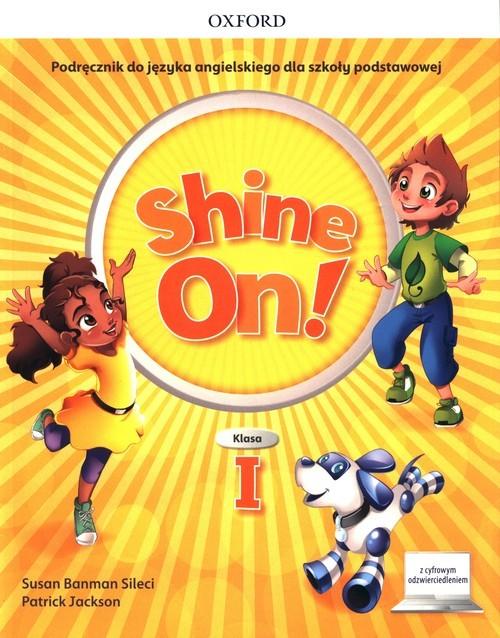 okładka Shine On! 1 Podręcznik z cyfrowym odzwierciedleniem Szkoła podstawowaksiążka      Sileci Susan Banman, Patrick Jackson