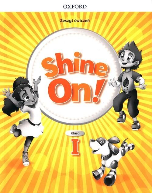 okładka Shine On! 1 Zeszyt ćwiczeń Szkoła podstawowaksiążka |  |