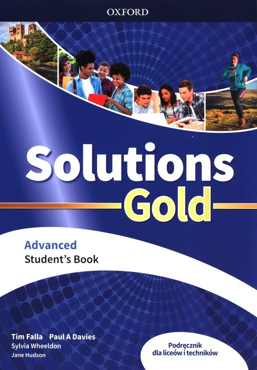 okładka Solutions Gold Advanced Student's Book Liceum technikumksiążka |  | Tim Falla, Paul A Davies, Sylvia Wheeldon