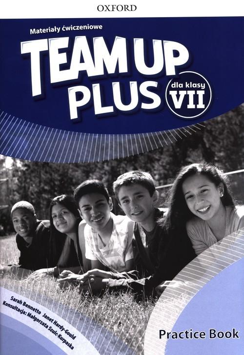 okładka Team Up Plus 7 Materiały ćwiczeniowe + Online Practice Szkoła podstawowaksiążka |  | Sarah Bennetto, Janet Hardy-Gould