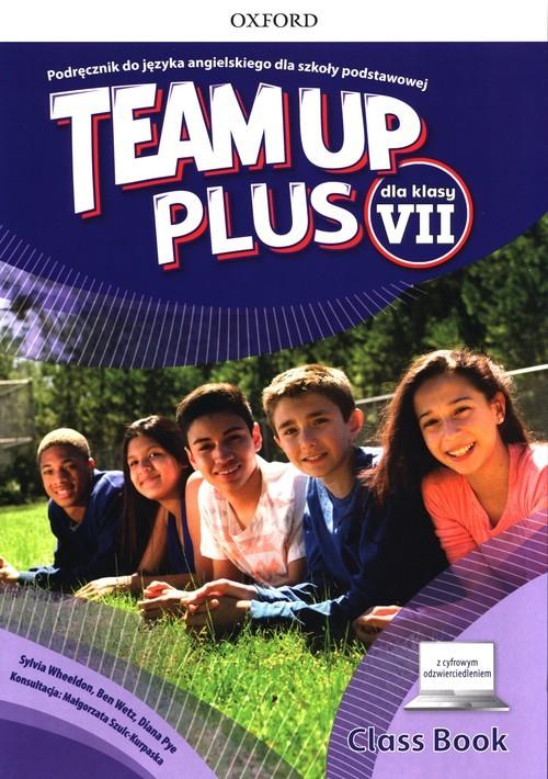 okładka Team Up Plus 7 Podręcznik z cyfrowym odzwierciedleniem Szkoła podstawowaksiążka |  | Sylvia Wheeldon, Ben Wetz, Diana Pye