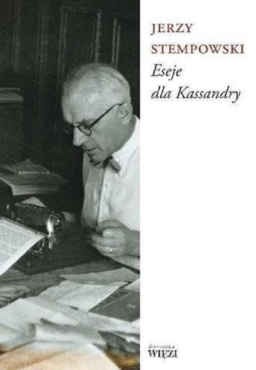 okładka Eseje Dla Kassandryksiążka |  | Jerzy Stempowski
