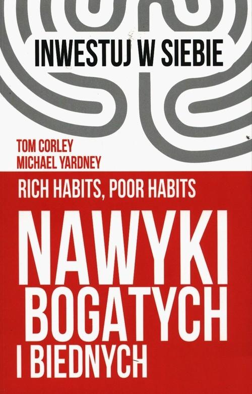 okładka Nawyki bogatych i biednychksiążka |  | Tom Corley, Michael Yardeny