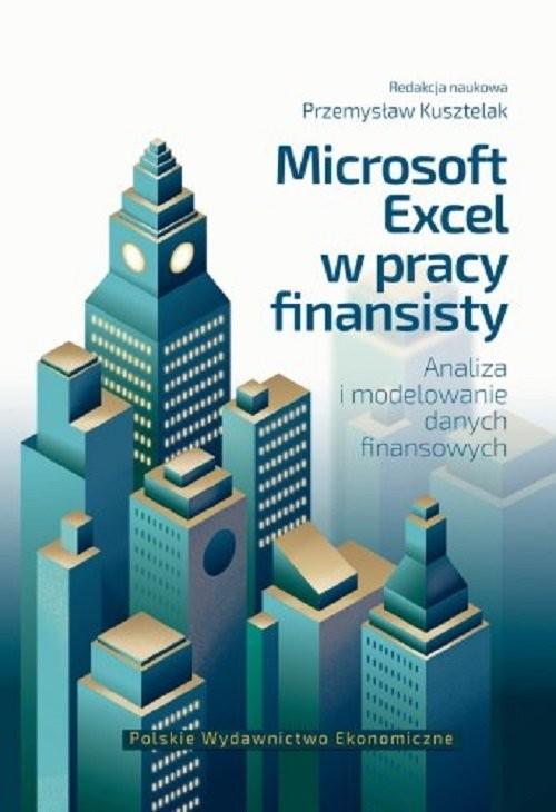 okładka Microsoft Excel w pracy finansisty. Analiza i modelowanie danych finansowych, Książka |