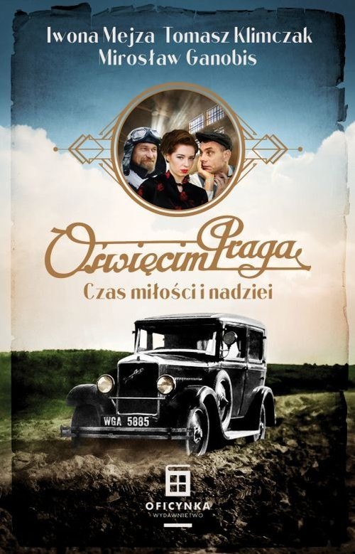 okładka Oświęcim Praga Czas nadziei i miłościksiążka |  | Iwona Mejza
