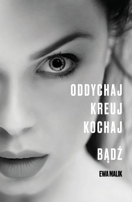 okładka Oddychaj Kreuj Kochaj Bądź, Książka | Malik Ewa