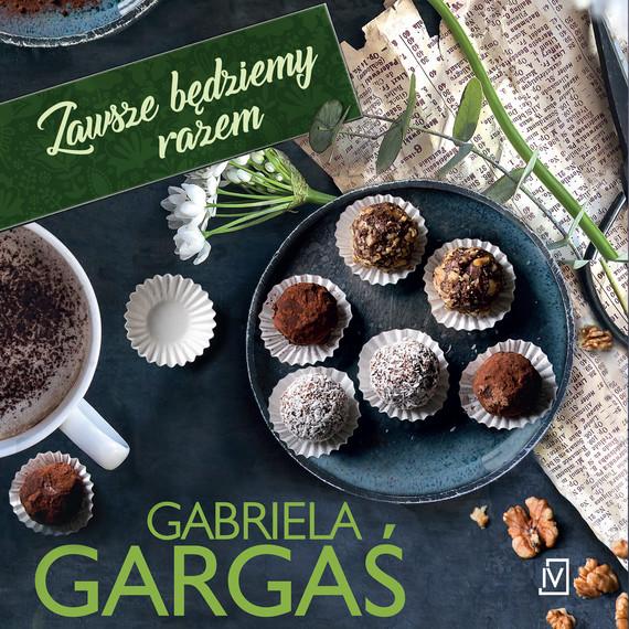 okładka Zawsze będziemy razemaudiobook | MP3 | Gabriela Gargaś